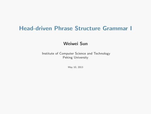 Head-driven Phrase Structure Grammar I