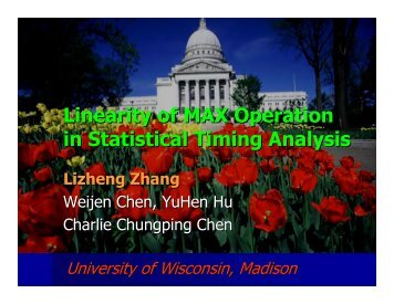 Linearity of MAX Operation in Statistical Timing Analysis Lizheng ...
