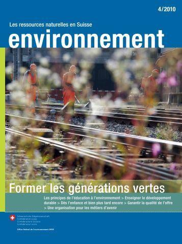 environnement» 4/2010 - Former les générations ... - BAFU - admin.ch