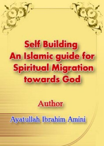 Self Building An Islamic Guide For Spiritual Migration Towards God