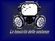 La Tossicità delle Sostanze - Biologia - Università degli Studi di ...