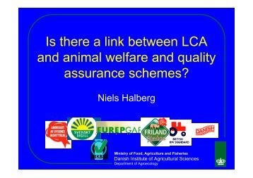 Is there a link between LCA and animal welfare and ... - LCAfood.dk