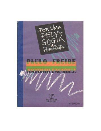 Paulo Freire – Por Uma Pedagogia da Pergunta