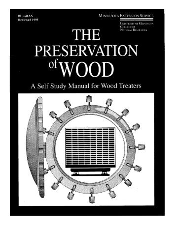 The Preservation of Wood - A Self Study Manual for Wood Treaters