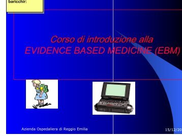 Corso di introduzione all'Evidence Based ... - Biblioteca Medica