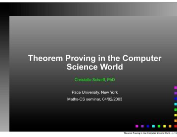 Theorem Proving in the Computer Science World - Pace University
