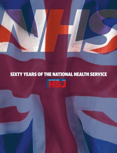 NHS 60 supplement - Health Service Journal