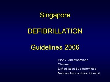 Singapore DEFIBRILLATION Guidelines 2006 - National Heart ...