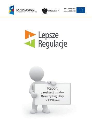 """Raport z realizacji dziaÃ…Â'aÃ…Â"""" Reformy Regulacji w 2010 - Ministerstwo ..."""