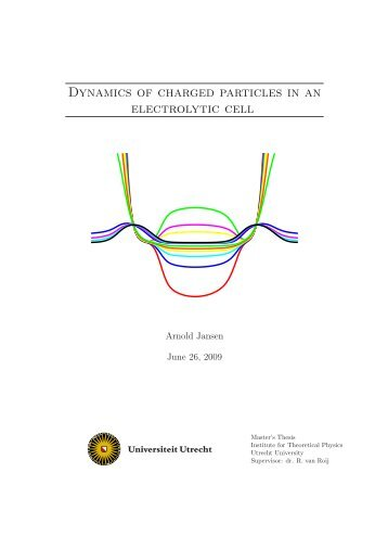 Dynamics of charged particles in an electrolytic cell - Utrecht University