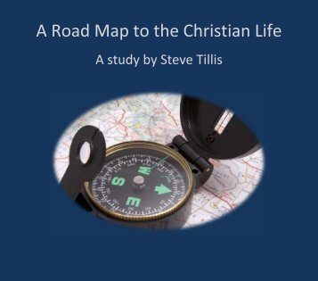 A Road Map to the Christian Life
