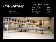 Learjet 60XR s/n 332 Year (EIS): 2008 TTAF: 2659 ... - Bombardier