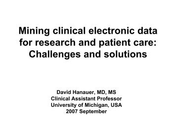 Mining clinical electronic data for research and ... - David Hanauer