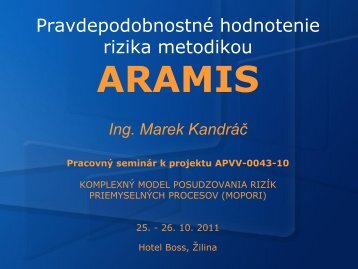 Pravdepodobnostné hodnotenie rizika metodikou ARAMIS