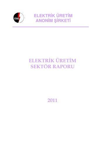 Elektrik Üretim Sektör Raporu (EÜAŞ) - Enerji ve Tabii Kaynaklar ...