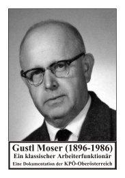 Gustl Mo ser (1896-1986) - KPÖ Oberösterreich