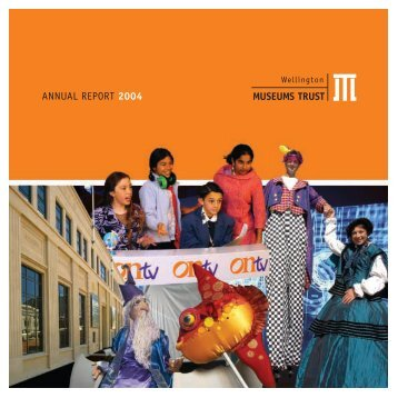 ANNUAL REPORT 2004 - Wellington Museums Trust