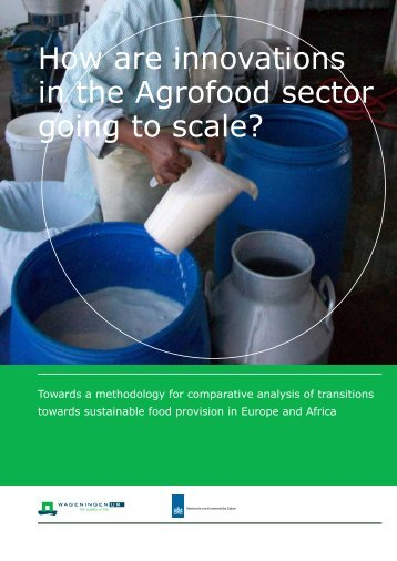 How are innovations in the Agrofood sector going ... - Wageningen UR