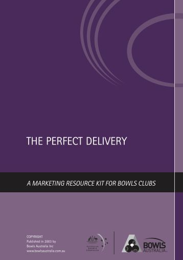 The Perfect Delivery — a marketing resource kit for ... - Bowls QLD