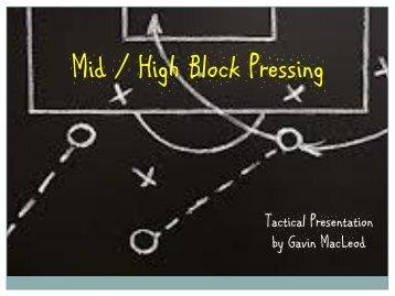 Mid-High Block Pressure