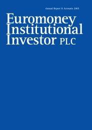 Annual Report & Accounts 2005 - Euromoney Institutional Investor ...