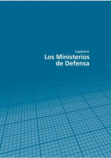 Capítulo 6: Los Ministerios de Defensa - Resdal