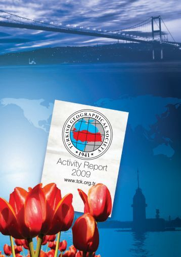 Turkish Geographical Society, Annual Report 2009 - Home of ...
