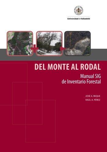 Del Monte al Rodal. Manual SIG de Inventario Forestal - Instituto ...