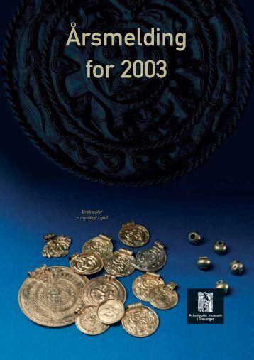 Årsmelding for 2003 - Arkeologisk museum - Universitetet i Stavanger