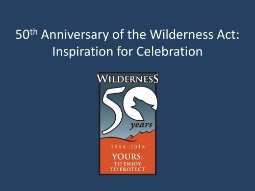 50th Anniversary of the Wilderness Act: Inspiration for Celebration