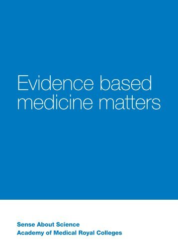 Evidence Based Medicine Matters - Sense about Science