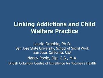 Linking Addictions and Child Welfare Practice - British Columbia ...