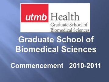 Commencement 2011 - The Graduate School of Biomedical Sciences