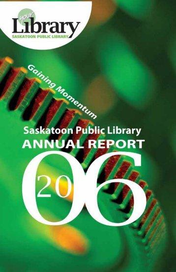 2006 Annual Report - Saskatoon Public Library