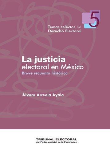 La justicia electoral en México - Tribunal Electoral del Poder Judicial ...