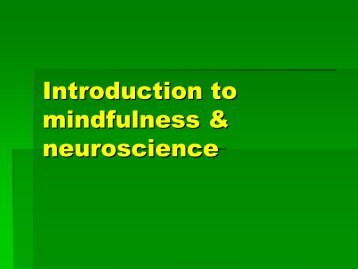 Introduction to mindfulness & neuroscience - Mindfulnet