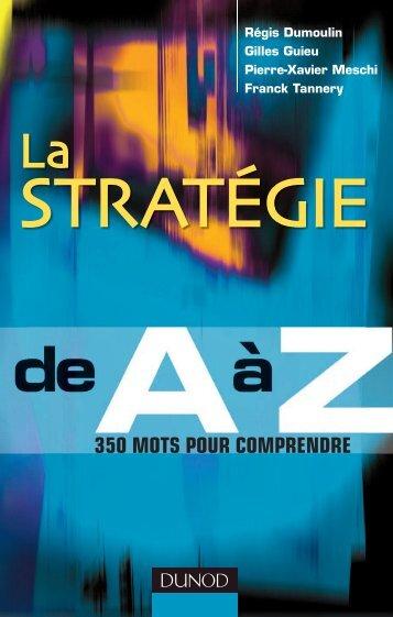 LA STRATÉGIE de A à Z 350 mots pour comprendre - Dunod
