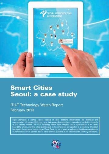 Smart Cities Seoul: a case study - ITU