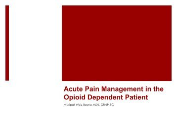 Acute Pain Management in the Opioid Dependent Patient