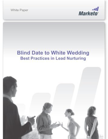 Blind Date to White Wedding: Best practices for lead ... - Marketo