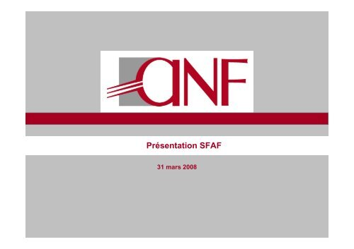 Présentation SFAF du 31 mars 2008 - ANF Immobilier
