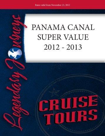 PANAMA CANAL SUPER VALUE 2012 - 2013 - Legendary Journeys