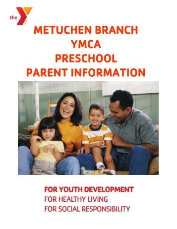 METUCHEN BRANCH YMCA PRESCHOOL PARENT INFORMATION
