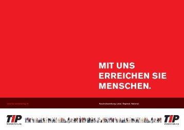 MIT UNS ERREICHEN SIE MENSCHEN. - TIP Werbeverlag