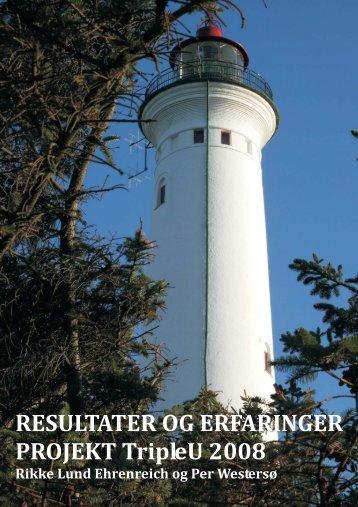 Evalueringsrapport Triple U 2008 (pdf 2 MB) - Aarhus.dk