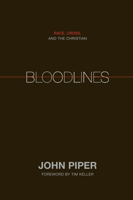 Bloodlines: Race, Cross, and the Christian (Foreword