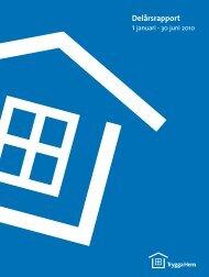Delårsrapport 1 januari - 30 juni 2010 - Trygga hem