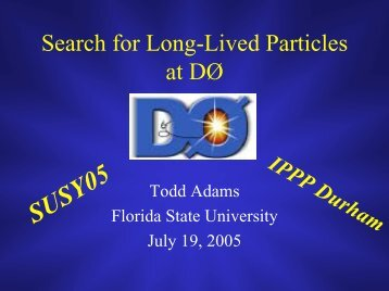 Search for Long-Lived Particles at D0 - FSU High Energy Physics ...