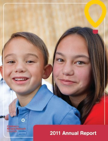 2011 Annual Report - Children's Miracle Network Hospitals