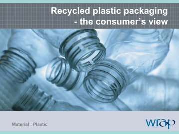 Recycled plastic packaging - the consumer's view - Wrap